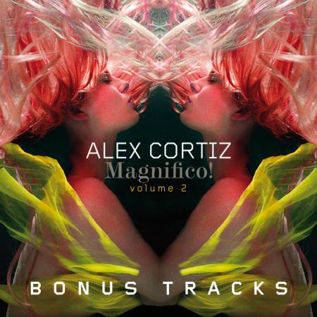 Alex Cortiz - Magnifico! Volume 2 (bonus tracks)